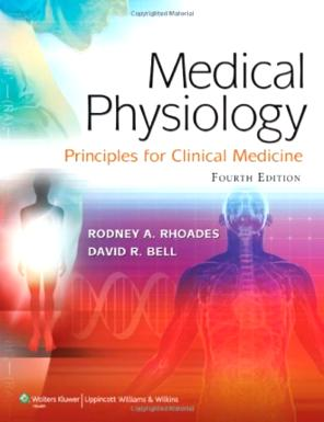 Medical Physiology: Principles for Clinical Medicine (MEDICAL PHYSIOLOGY (RHOADES))