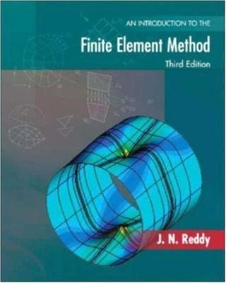 An Introduction to the Finite Element Method (Engineering Series)