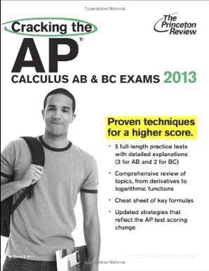 Cracking the AP Calculus AB & BC Exams, 2013 Edition (College Test Preparation)